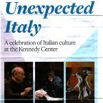 "Festival ""Unexpected Italy: a celebration of Italian culture"" con il Kennedy Center for the Performing Arts"